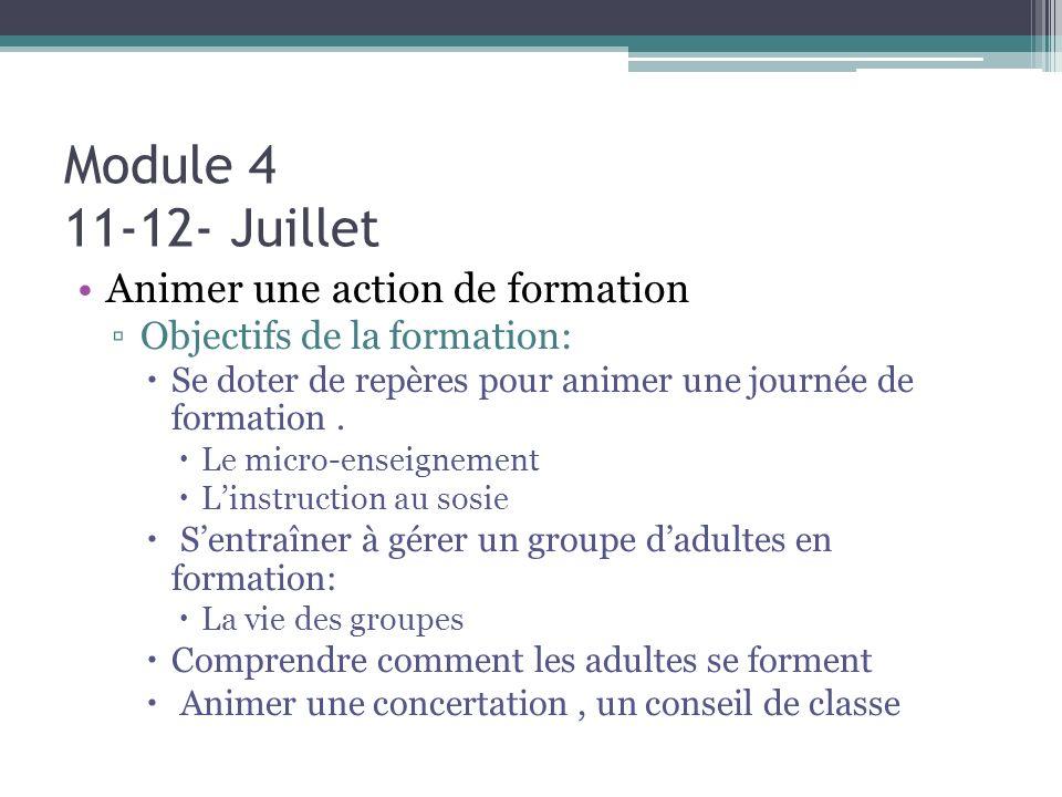 Module 4 11-12- Juillet Animer une action de formation Objectifs de la formation: Se doter de repères pour animer une journée de formation. Le micro-e