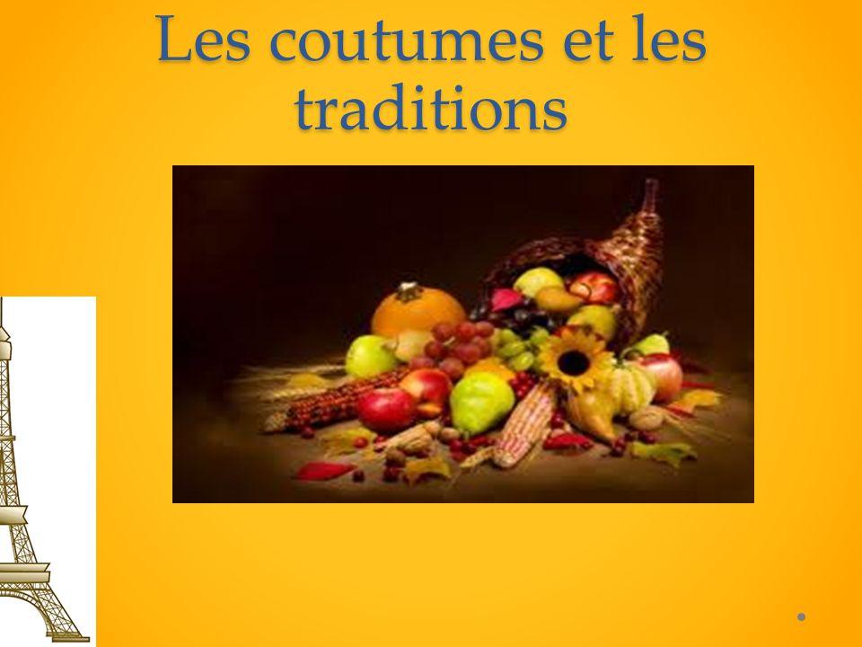 Les coutumes Les coutumes a).