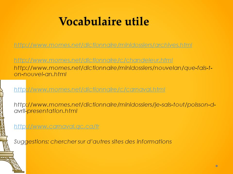 Vocabulaire utile http://www.momes.net/dictionnaire/minidossiers/archives.html http://www.momes.net/dictionnaire/c/chandeleur.html http://www.momes.ne
