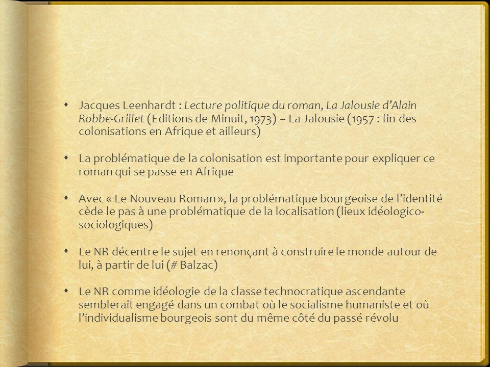 Jacques Leenhardt : Lecture politique du roman, La Jalousie dAlain Robbe-Grillet (Editions de Minuit, 1973) – La Jalousie (1957 : fin des colonisation