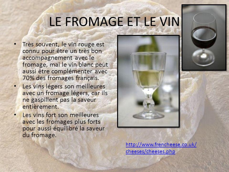 LE FROMAGE ET LE VIN Très souvent, le vin rouge est connu pour être un très bon accompagnement avec le fromage, mai le vin blanc peut aussi être compl