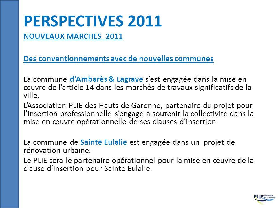 PERSPECTIVES 2011 NOUVEAUX MARCHES 2011 Des conventionnements avec de nouvelles communes La commune dAmbarès & Lagrave sest engagée dans la mise en œu