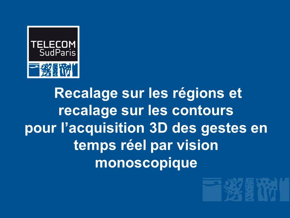 Recalage sur les régions et recalage sur les contours pour lacquisition 3D des gestes en temps réel par vision monoscopique