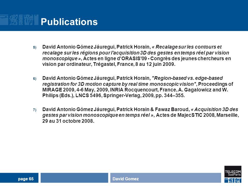 Publications 5) David Antonio Gómez Jáuregui, Patrick Horain, « Recalage sur les contours et recalage sur les régions pour l'acquisition 3D des gestes