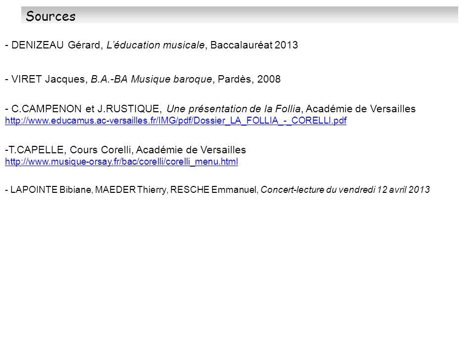 Sources - DENIZEAU Gérard, Léducation musicale, Baccalauréat 2013 - VIRET Jacques, B.A.-BA Musique baroque, Pardès, 2008 - C.CAMPENON et J.RUSTIQUE, U