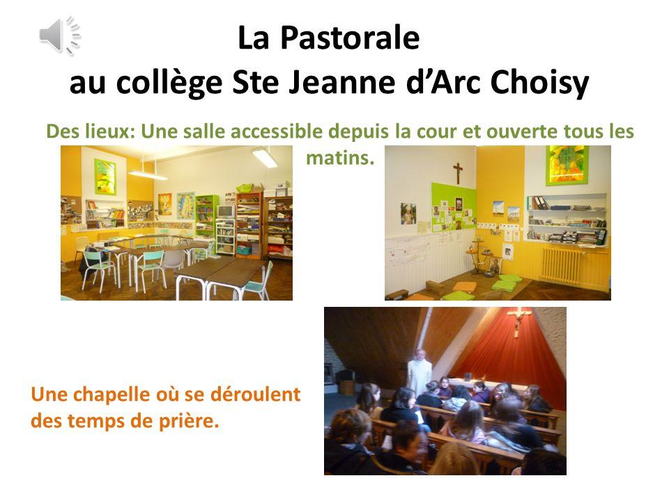 La Pastorale au collège Ste Jeanne dArc Choisy Des lieux: Une salle accessible depuis la cour et ouverte tous les matins.