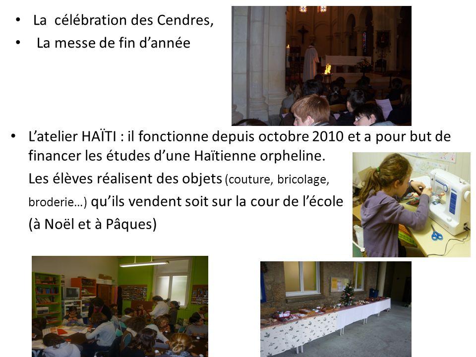 Latelier HAÏTI : il fonctionne depuis octobre 2010 et a pour but de financer les études dune Haïtienne orpheline.