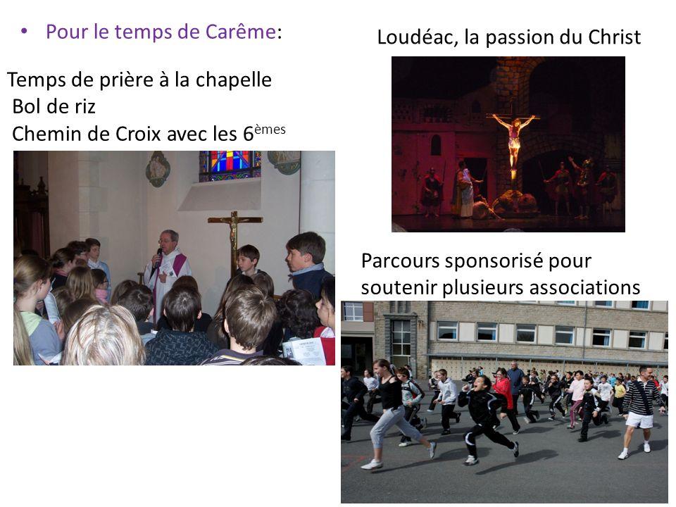 Pour le temps de Carême: Parcours sponsorisé pour soutenir plusieurs associations Loudéac, la passion du Christ Temps de prière à la chapelle Bol de riz Chemin de Croix avec les 6 èmes