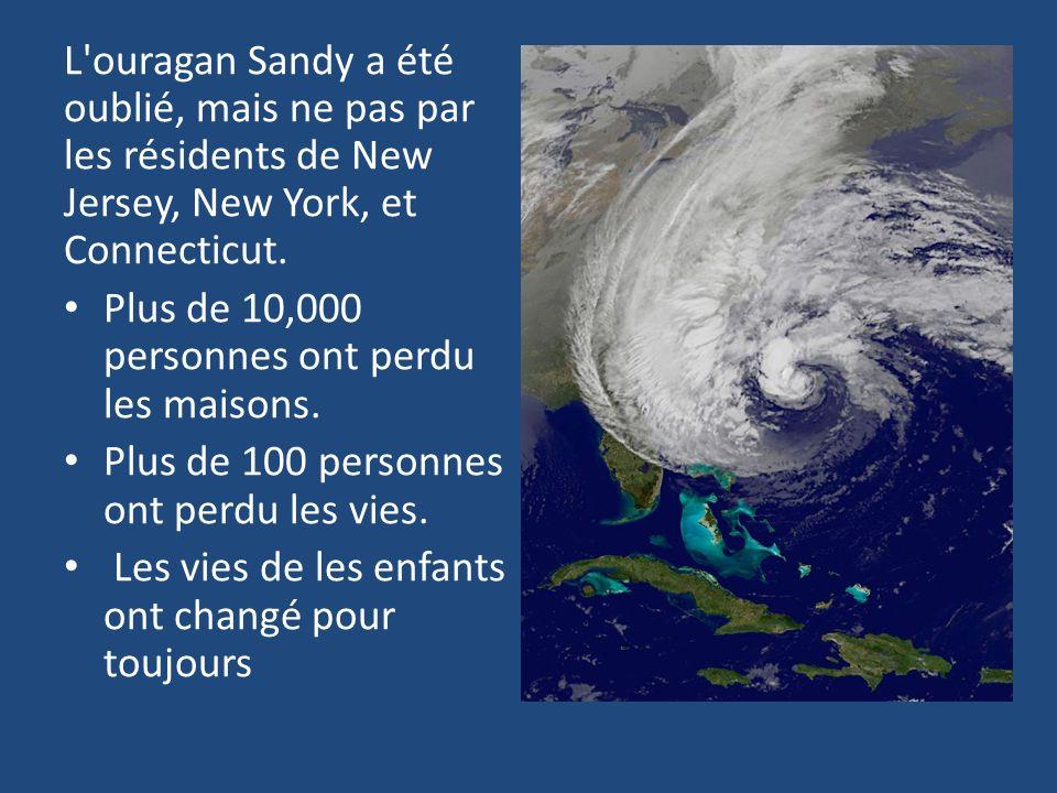 L ouragan Sandy a été oublié, mais ne pas par les résidents de New Jersey, New York, et Connecticut.