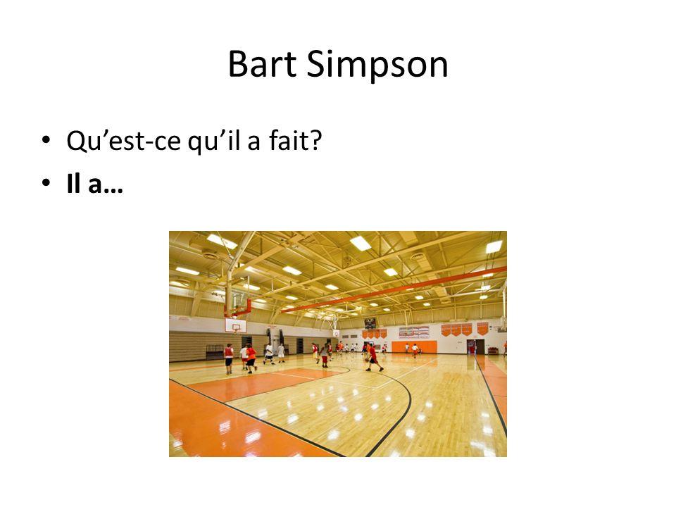 Bart Simpson Quest-ce quil a fait? Il a…