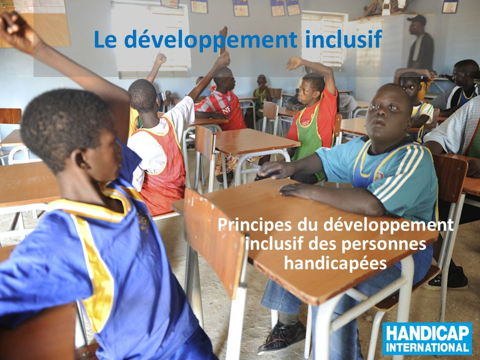 Le développement inclusif Principes du développement inclusif des personnes handicapées