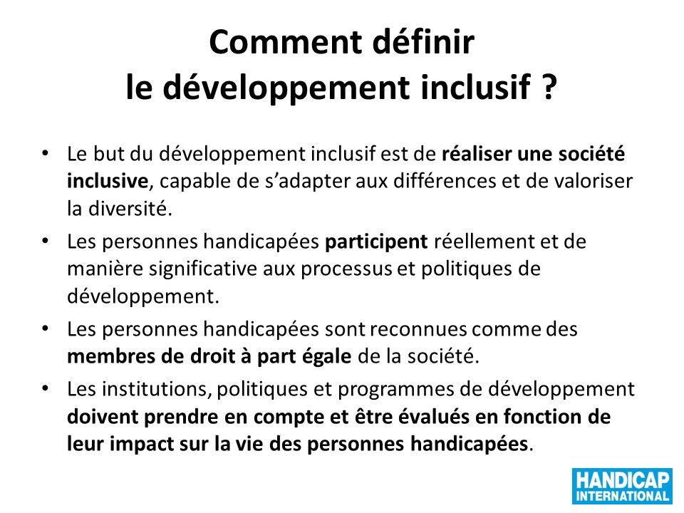 Comment définir le développement inclusif ? Le but du développement inclusif est de réaliser une société inclusive, capable de sadapter aux différence