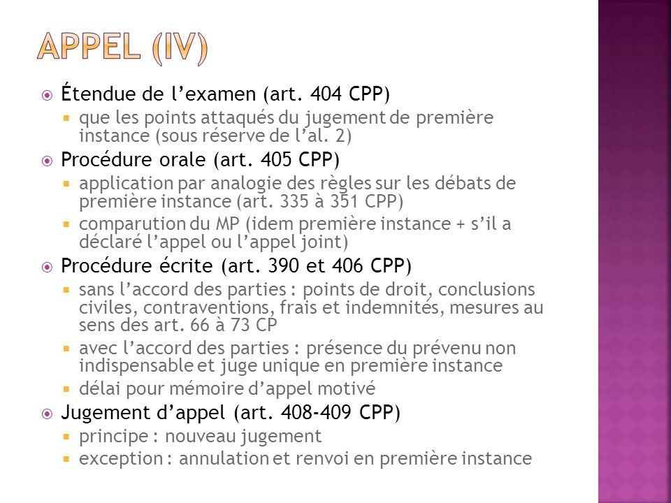 Étendue de lexamen (art. 404 CPP) que les points attaqués du jugement de première instance (sous réserve de lal. 2) Procédure orale (art. 405 CPP) app