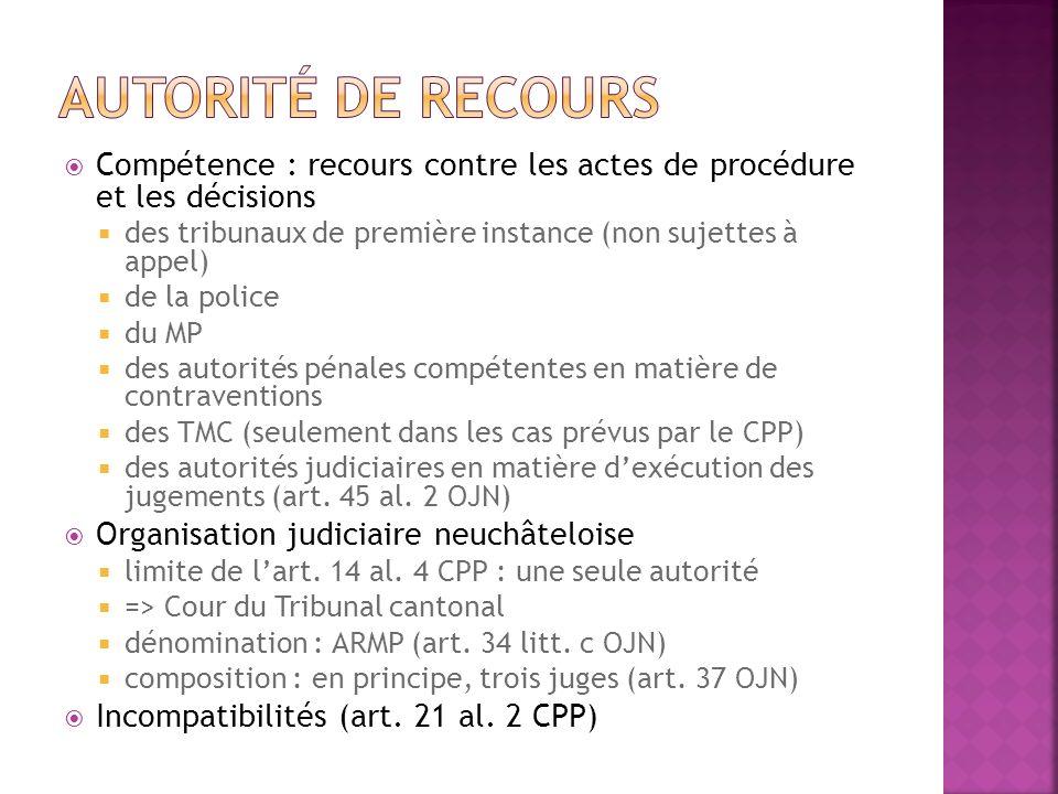 Compétence : recours contre les actes de procédure et les décisions des tribunaux de première instance (non sujettes à appel) de la police du MP des a