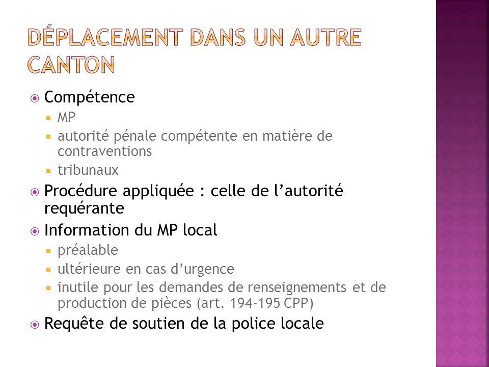 Compétence MP autorité pénale compétente en matière de contraventions tribunaux Procédure appliquée : celle de lautorité requérante Information du MP