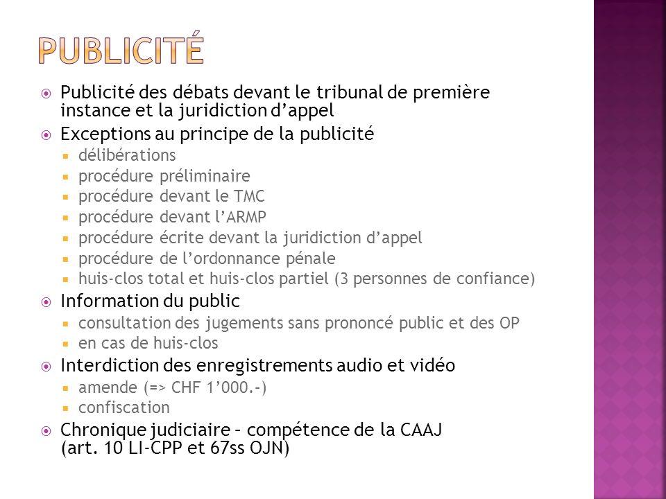 Publicité des débats devant le tribunal de première instance et la juridiction dappel Exceptions au principe de la publicité délibérations procédure p
