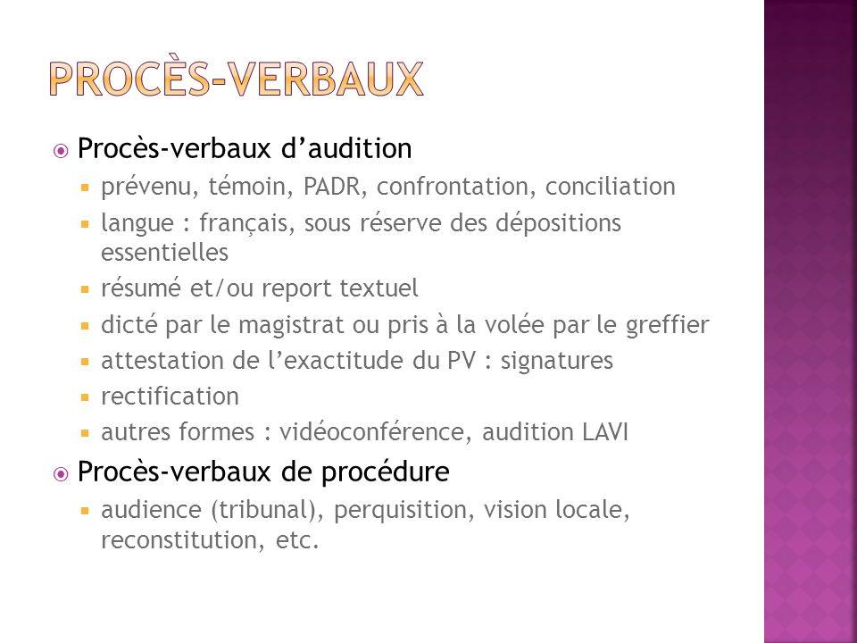 Procès-verbaux daudition prévenu, témoin, PADR, confrontation, conciliation langue : français, sous réserve des dépositions essentielles résumé et/ou