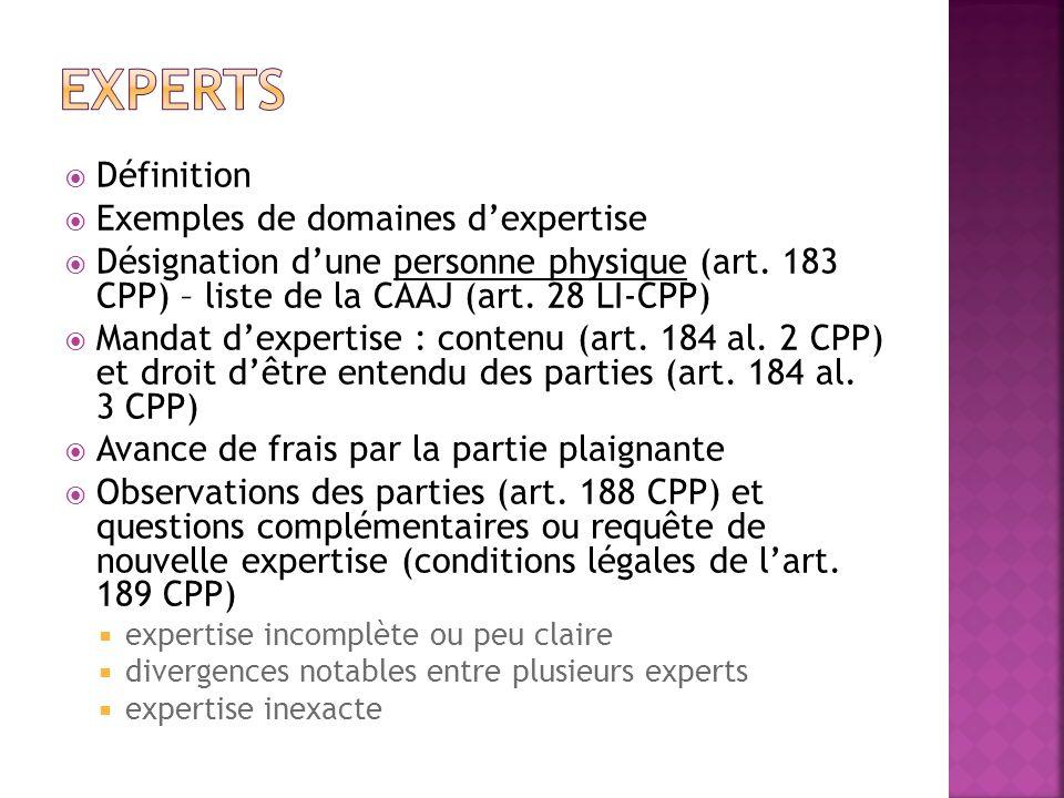 Définition Exemples de domaines dexpertise Désignation dune personne physique (art. 183 CPP) – liste de la CAAJ (art. 28 LI-CPP) Mandat dexpertise : c