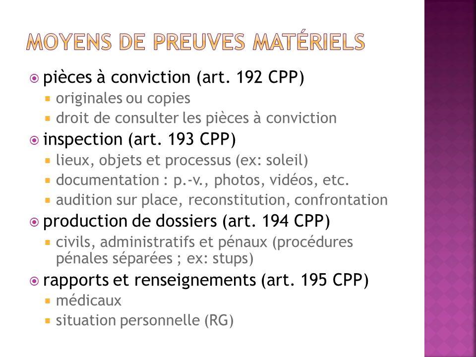 pièces à conviction (art. 192 CPP) originales ou copies droit de consulter les pièces à conviction inspection (art. 193 CPP) lieux, objets et processu
