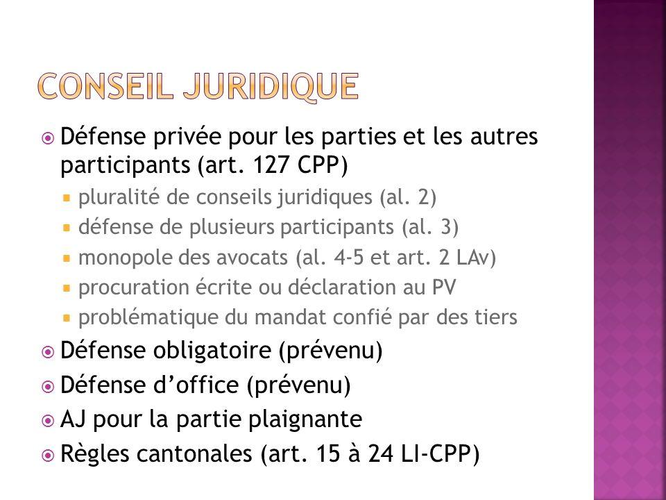Défense privée pour les parties et les autres participants (art. 127 CPP) pluralité de conseils juridiques (al. 2) défense de plusieurs participants (