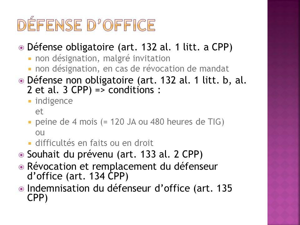 Défense obligatoire (art. 132 al. 1 litt. a CPP) non désignation, malgré invitation non désignation, en cas de révocation de mandat Défense non obliga