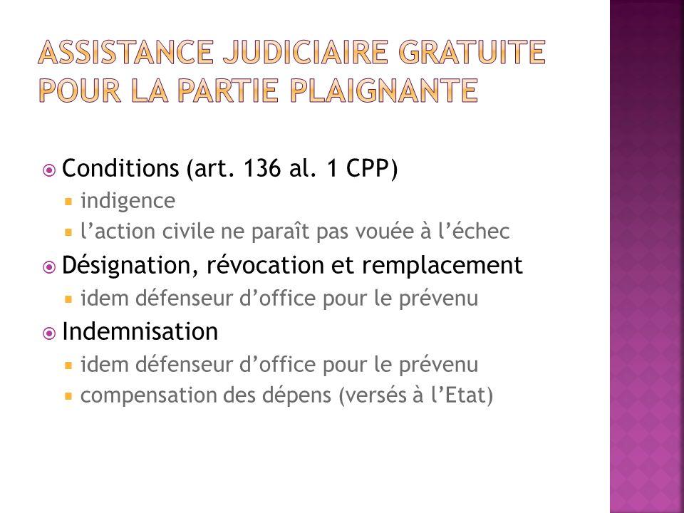 Conditions (art. 136 al. 1 CPP) indigence laction civile ne paraît pas vouée à léchec Désignation, révocation et remplacement idem défenseur doffice p