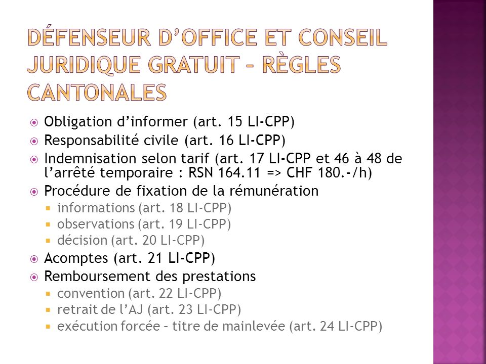 Obligation dinformer (art. 15 LI-CPP) Responsabilité civile (art. 16 LI-CPP) Indemnisation selon tarif (art. 17 LI-CPP et 46 à 48 de larrêté temporair