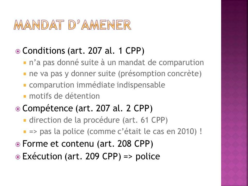 Conditions (art. 207 al. 1 CPP) na pas donné suite à un mandat de comparution ne va pas y donner suite (présomption concrète) comparution immédiate in