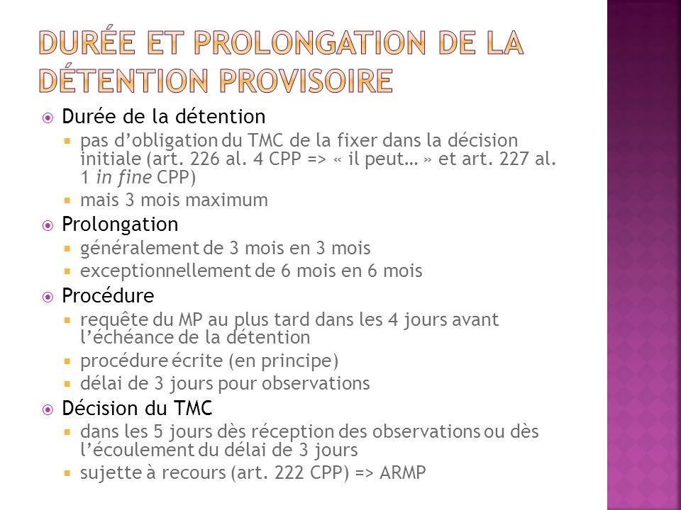 Durée de la détention pas dobligation du TMC de la fixer dans la décision initiale (art. 226 al. 4 CPP => « il peut… » et art. 227 al. 1 in fine CPP)