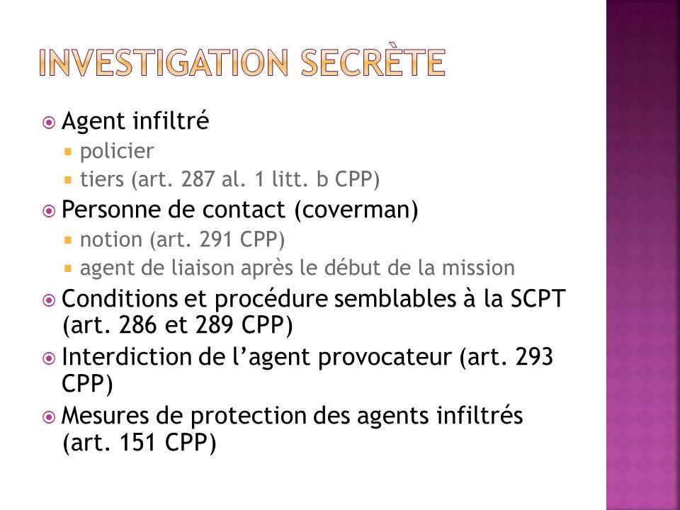 Agent infiltré policier tiers (art. 287 al. 1 litt. b CPP) Personne de contact (coverman) notion (art. 291 CPP) agent de liaison après le début de la