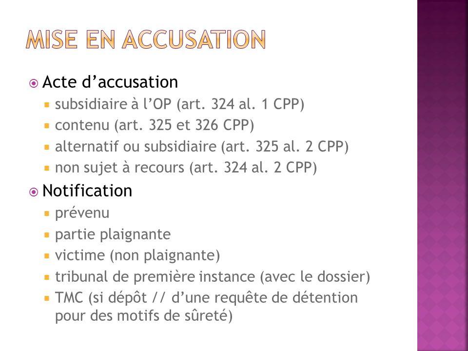 Acte daccusation subsidiaire à lOP (art. 324 al. 1 CPP) contenu (art. 325 et 326 CPP) alternatif ou subsidiaire (art. 325 al. 2 CPP) non sujet à recou