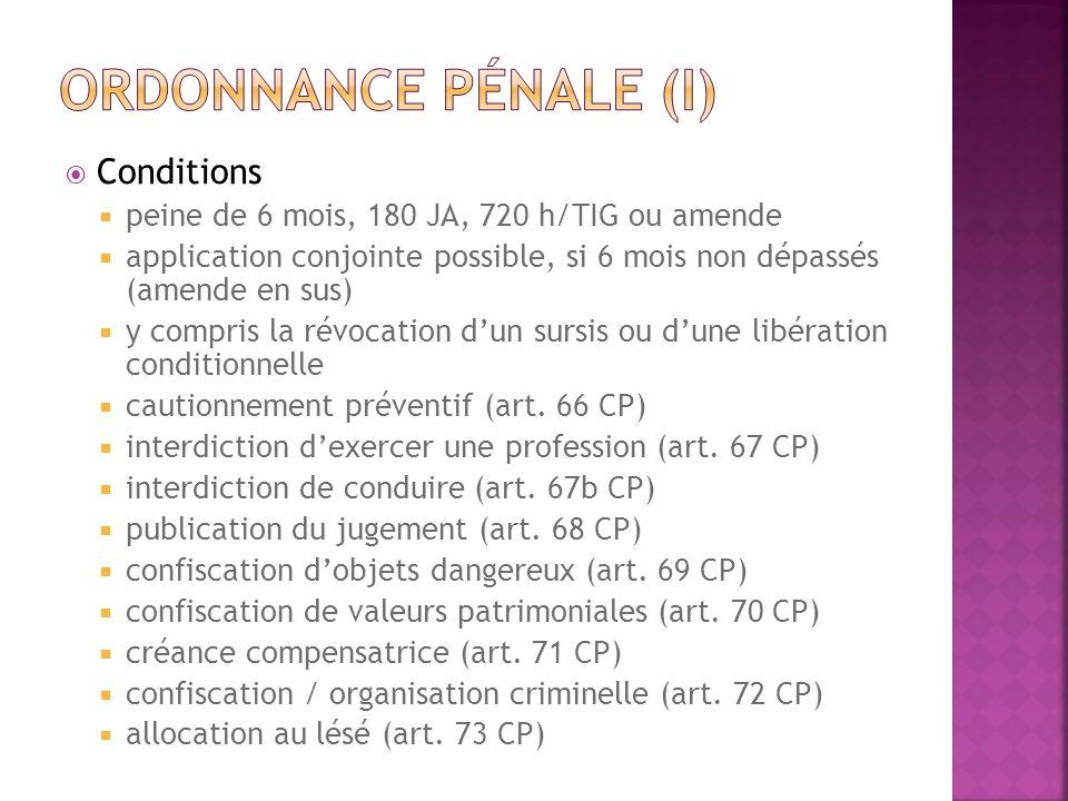 Conditions peine de 6 mois, 180 JA, 720 h/TIG ou amende application conjointe possible, si 6 mois non dépassés (amende en sus) y compris la révocation