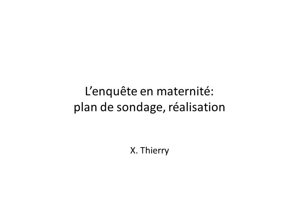 Lenquête en maternité: plan de sondage, réalisation X. Thierry