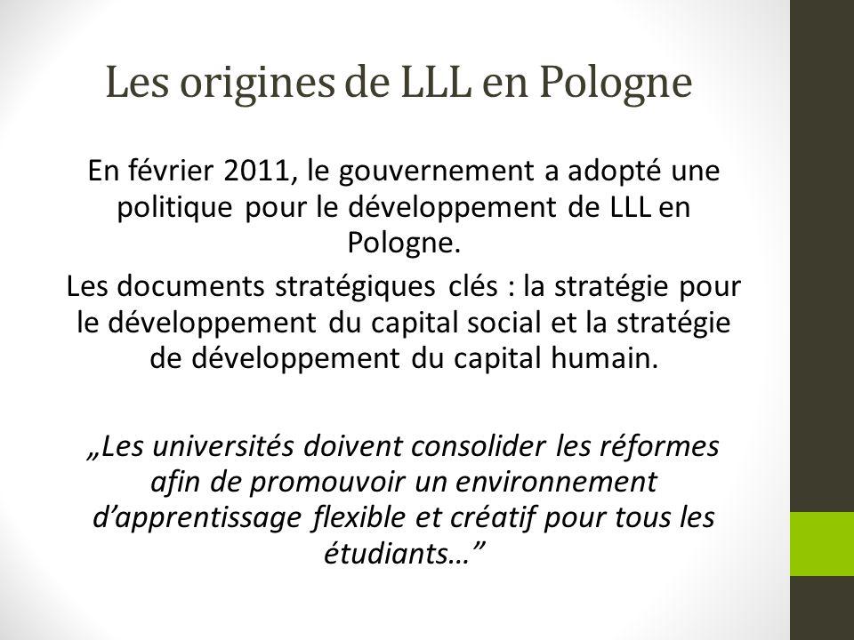 Les origines de LLL en Pologne En février 2011, le gouvernement a adopté une politique pour le développement de LLL en Pologne. Les documents stratégi