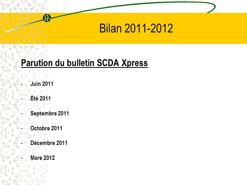 Bilan 2011-2012 Parution du bulletin SCDA Xpress - Juin 2011 - Été 2011 - Septembre 2011 - Octobre 2011 - Décembre 2011 - Mars 2012