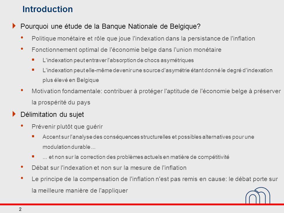 Introduction Pourquoi une étude de la Banque Nationale de Belgique.
