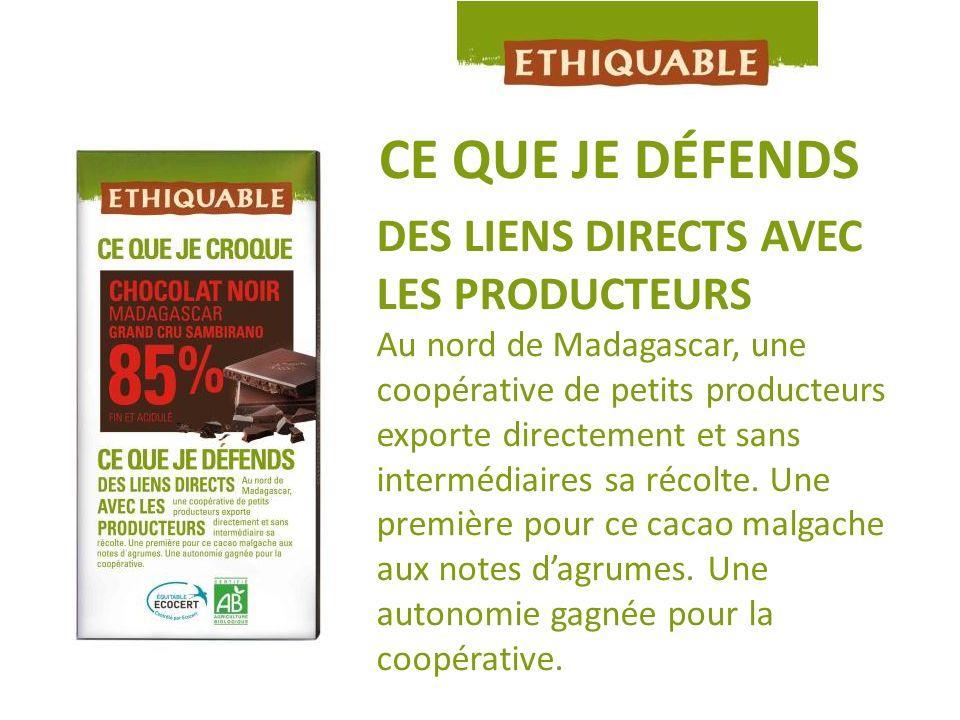 CE QUE JE DÉFENDS DES LIENS DIRECTS AVEC LES PRODUCTEURS Au nord de Madagascar, une coopérative de petits producteurs exporte directement et sans inte