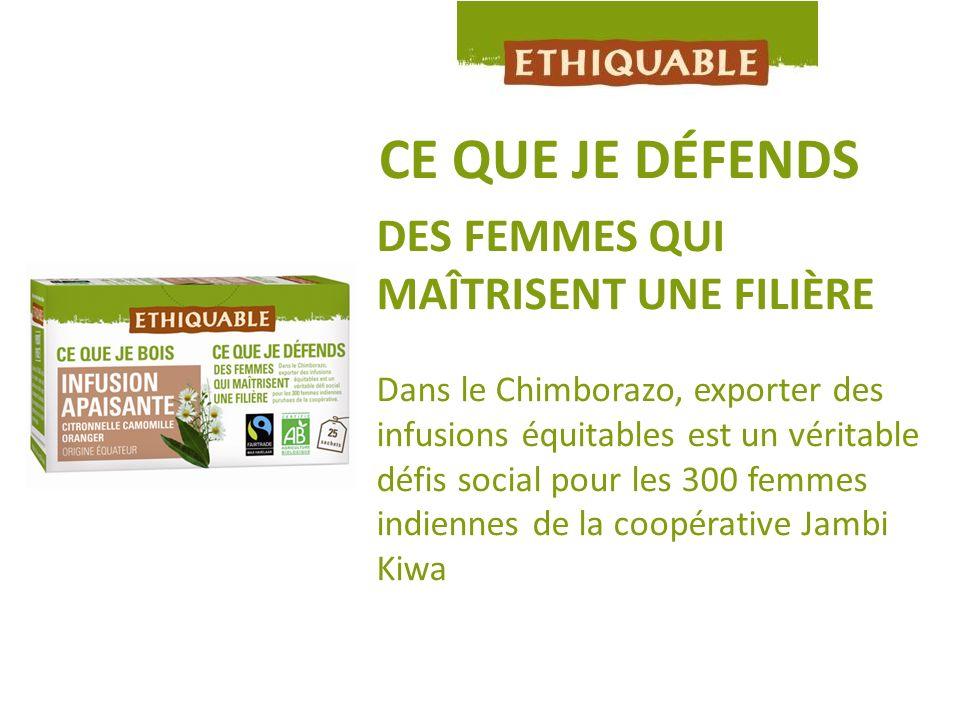 CE QUE JE DÉFENDS DES FEMMES QUI MAÎTRISENT UNE FILIÈRE Dans le Chimborazo, exporter des infusions équitables est un véritable défis social pour les 3