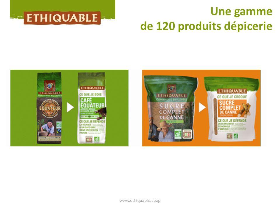 www.ethiquable.coop Une gamme de 120 produits dépicerie