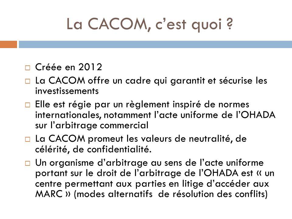 La CACOM, cest quoi ? Créée en 2012 La CACOM offre un cadre qui garantit et sécurise les investissements Elle est régie par un règlement inspiré de no