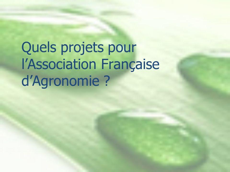 Quels projets pour lAssociation Française dAgronomie ?
