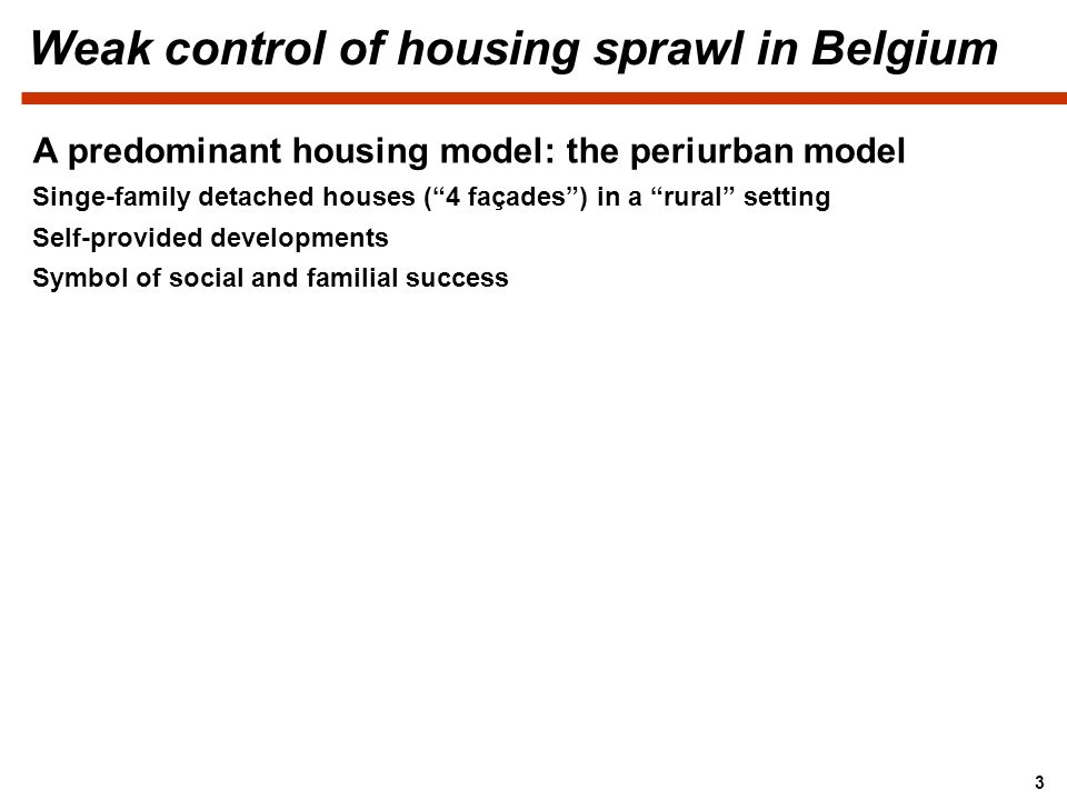 3 A predominant housing model: the periurban model Singe-family detached houses (4 façades) in a rural setting Self-provided developments Symbol of so