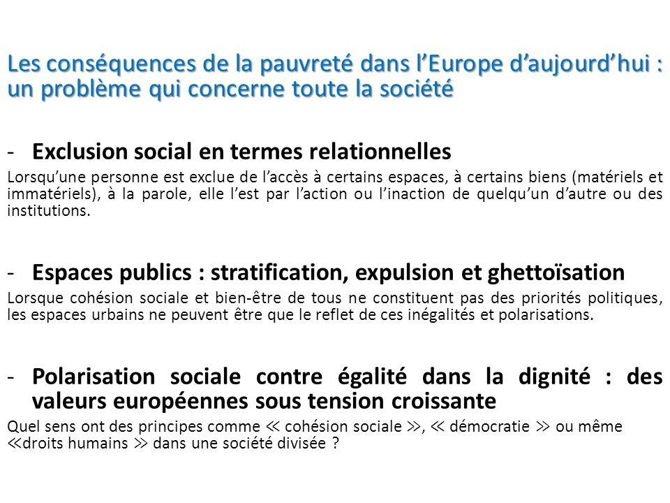 Les conséquences de la pauvreté dans lEurope daujourdhui : un problème qui concerne toute la société -Exclusion social en termes relationnelles Lorsqu