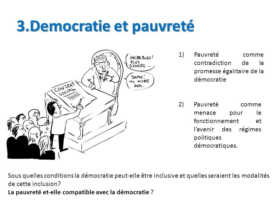 3.Democratie et pauvreté Sous quelles conditions la démocratie peut elle être inclusive et quelles seraient les modalités de cette inclusion? La pauvr