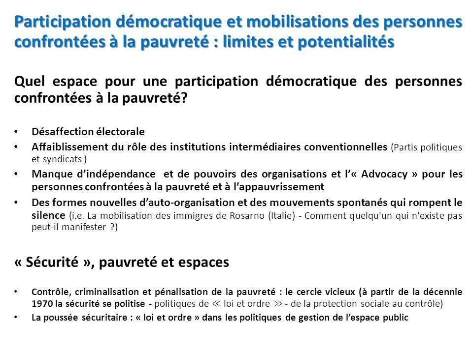 Participation démocratique et mobilisations des personnes confrontées à la pauvreté : limites et potentialités Quel espace pour une participation démocratique des personnes confrontées à la pauvreté.