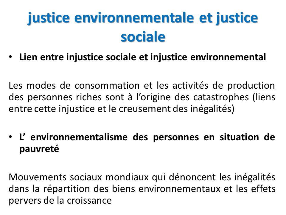 justice environnementale et justice sociale Lien entre injustice sociale et injustice environnemental Les modes de consommation et les activités de pr