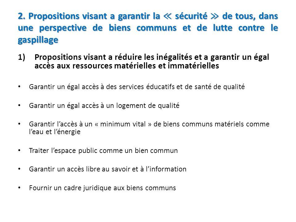 2. Propositions visant a garantir la sécurité de tous, dans une perspective de biens communs et de lutte contre le gaspillage 1)Propositions visant a