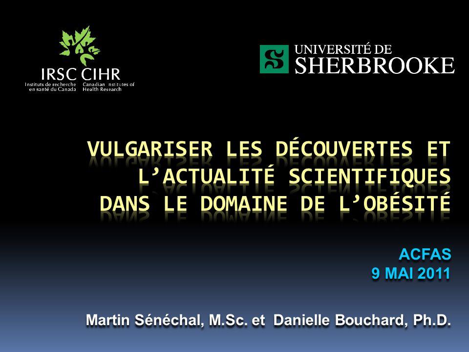 ACFAS 9 MAI 2011 ACFAS 9 MAI 2011 Martin Sénéchal, M.Sc. et Danielle Bouchard, Ph.D.