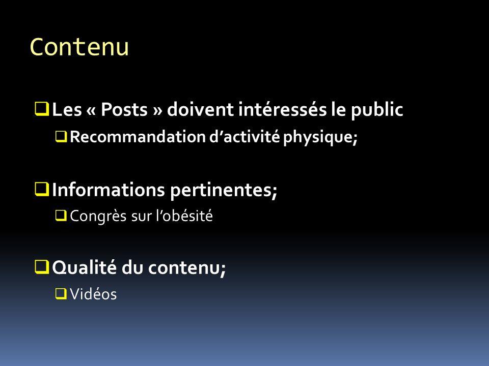 Contenu Les « Posts » doivent intéressés le public Recommandation dactivité physique; Informations pertinentes; Congrès sur lobésité Qualité du contenu; Vidéos