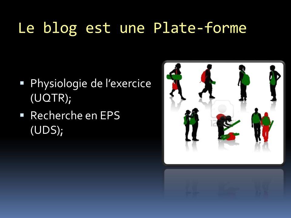 Le blog est une Plate-forme Physiologie de lexercice (UQTR); Recherche en EPS (UDS);